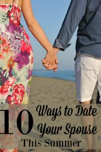 Is it hard to nurture your marriage during the summer? Here are 10 ways to date your spouse during this season of the year.