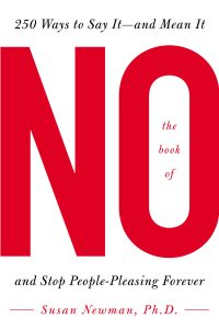 The Book of No: 250 Ways to Say It -- And Mean It and Stop People-pleasing Forever