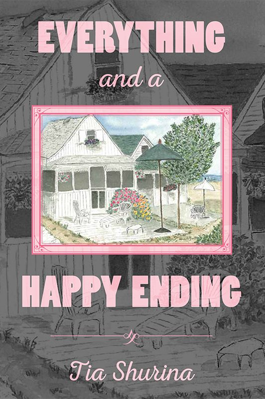 Everything and a Happy Ending by Tia Shurina