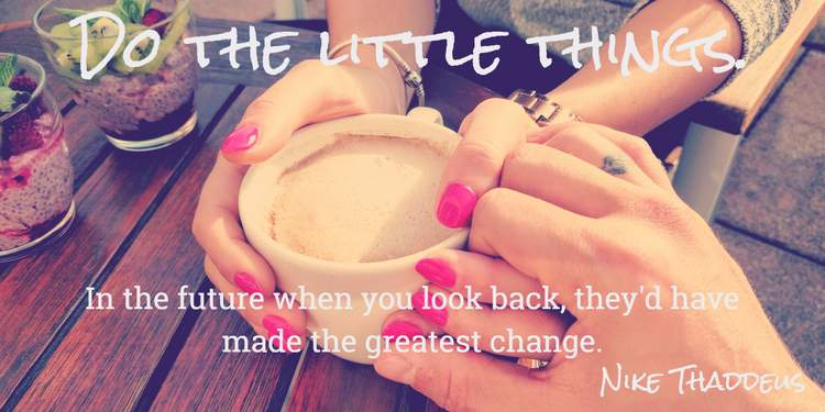 Do the Little Things Quote