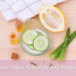 3 Easy Ways to Start a New Natural Beauty Routine